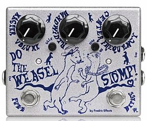 FREDRIC EFFECTS Do The Weasel Stomp!